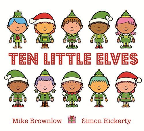ten little elves amazon co uk mike brownlow simon rickerty