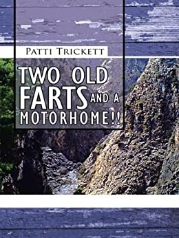 TWO OLD FARTS AND A MOTORHOME!! by [Trickett, Patti]