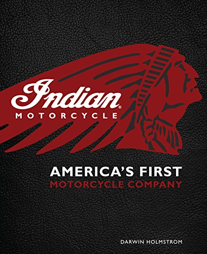 Indian Motorcycle(R): America's First Motorcycle Company por Darwin Holmstrom