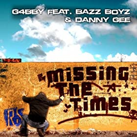 G4bby feat. Bazz Boyz & Danny Gee-Missing The Times