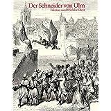Der Schneider von Ulm. Albrecht Ludwig Berblinger: Fiktion und Wirklichkeit. Biographie, Flugtechnik, Bibliographie, Ausstellungskatalog (Veröffentlichungen der Stadtbibliothek Ulm)