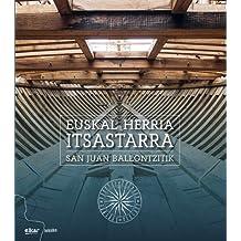 Euskal Herria itsastarra. San Juan baleontzitik (Lekuko)
