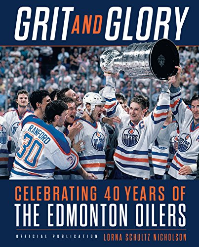 Grit and Glory: Celebrating 40 Years of the Edmonton Oilers (English Edition) por Lorna Schultz Nicholson