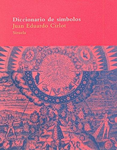 Diccionario de Simbolos por Juan Eduardo Cirlot