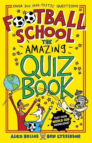 Football School: The Amazing Quiz Book par Alex Bellos