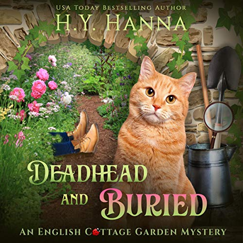 Deadhead and Buried: English Cottage Garden Mysteries, Book 1 (English Cottages)