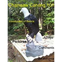 Chainsaw Carving 101 (English Edition)