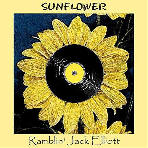 Sunflower - Ramblin Jack Elliot
