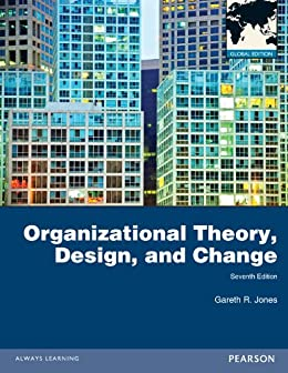 Organizational Theory, Design, and Change: Global Edition von [Jones, Gareth R]