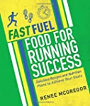 Fast Fuel: Food for Running Success:...