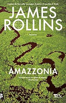 Amazzonia di [Rollins, James]
