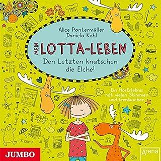 Mein Lotta-Leben: Den Letzten Knutschen die Elche