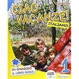Ciao vacanze! Italiano. Per la 1ª classe elementare