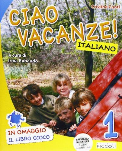 Ciao vacanze! Italiano. Per la 1 classe elementare