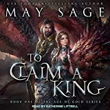 To Claim a King: Age of Gold Series, Book 1