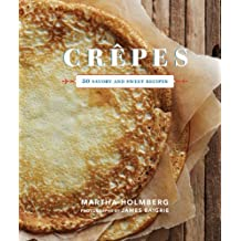Crepes by Martha Holmberg (1-Mar-2012) Hardcover