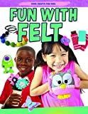 Fun With Felt (Cool Crafts for Kids)