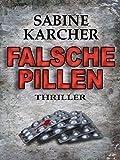 Falsche Pillen von Sabine Karcher