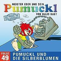 49: Pumuckl und die Silberblumen (Das Original aus dem Fernsehen)