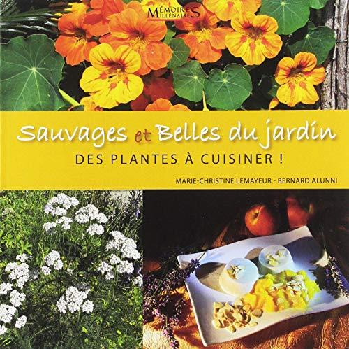 Sauvages et belles du jardin : Des plantes à cuisiner par  (Broché - Mar 22, 2019)