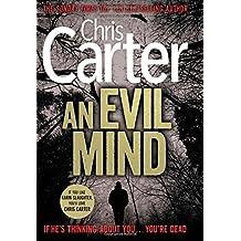 An Evil Mind (Robert Hunter 6) by Chris Carter (2014-07-31)