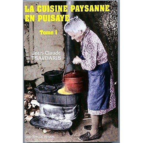 La cuisine paysane en Puisaye : Tome 1