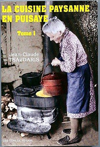 La cuisine paysane en Puisaye : Tome 1 par Jean-Claude Tsavdaris