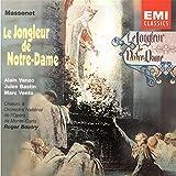 Massenet - Le Jongleur de Notre-Dame