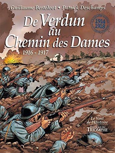 De Verdun au Chemin des Dames (1916-1917) par Guillaume Berteloot, Patrick Deschamps