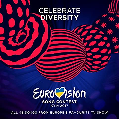 Eurovision Song Contest 2017 Kyiv [Explicit] (Eurovision Songcontest)