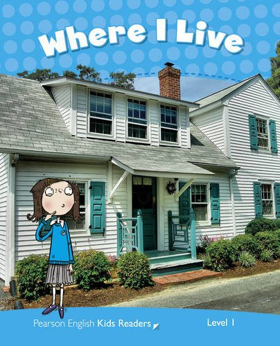 Level 1: Where I Live CLIL AmE (Pearson English Kids Readers)