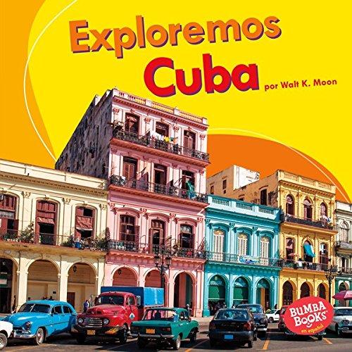 Exploremos Cuba (Let's Explore Cuba) (Bumba Books ® en español — Exploremos países (Let's Explore Countries)) por Walt K. Moon