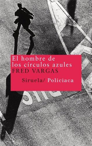 El hombre de los círculos azules (Nuevos Tiempos nº 31) por Fred Vargas