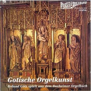 Gotische Orgelkunst