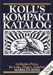 Koll's Kompaktkatalog Märklin 00/H0 2014: Liebhaberpreise für Loks, Wagen, Zubehör