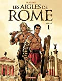 Les Aigles de Rome - Tome 1 - Livre I - Format Kindle - 9782205153699 - 6,99 €