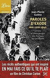 Paroles d'exode, mai-juin 1940 : Lettres et témoignages des Français sur les routes