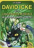 le guide david icke de la conspiration mondiale et comment y mettre un terme