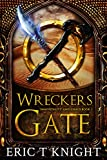Wreckers Gate: An Epic Fantasy Series (Immortality and Chaos Book 1) by Eric T Knight