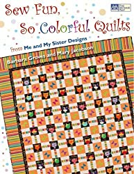 Sew Fun, So Colorful Quilts: From Me and My Sister Designs by Barbara Groves (2007-10-01)