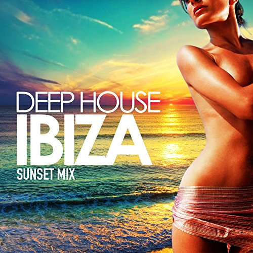 Deep House Ibiza (Sunset Mix)