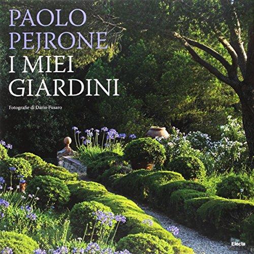 I miei giardini par Paolo Pejrone