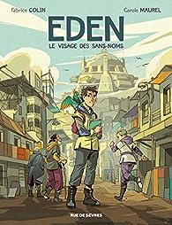 Eden, tome 1 : Le visage des sans noms par Fabrice Colin