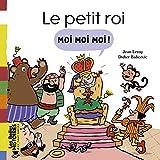 "Afficher ""Le petit roi Moi moi moi !"""
