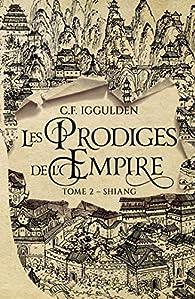 Les prodiges de l'Empire, tome 2 : Shiang par Conn Iggulden