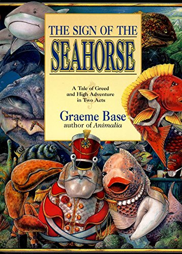 The Sign of the Seahorse: A Tale of Greed And High Adventure in Two Acts (Picture Puffins) por Graeme Base