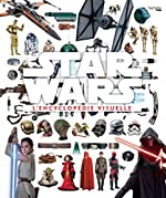 Encyclopédie visuelle Star Wars de Adam Bray