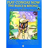 Play Congas Now: The Basics & Beyond [With CD]: The Basics and Beyond