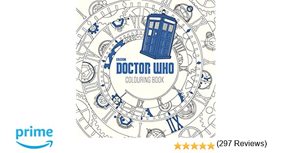 Doctor Who The Colouring Book Amazoncouk James Newman Gray Lee Teng Chew Jan Smith 9780141367385 Books