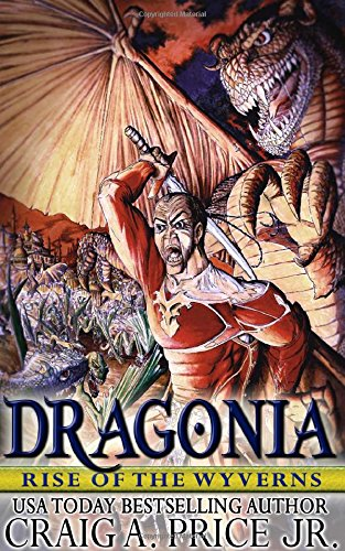 Dragonia: Rise of the Wyverns: Volume 1 (Dragonia Empire)